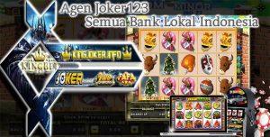 Agen Joker123 Casino Deposit Semua Bank Indonesia