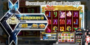 Agen Joker123 Terbaik Download Aplikasi Slot